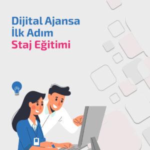 Dijital Ajansa İlk Adım Staj Eğitimi